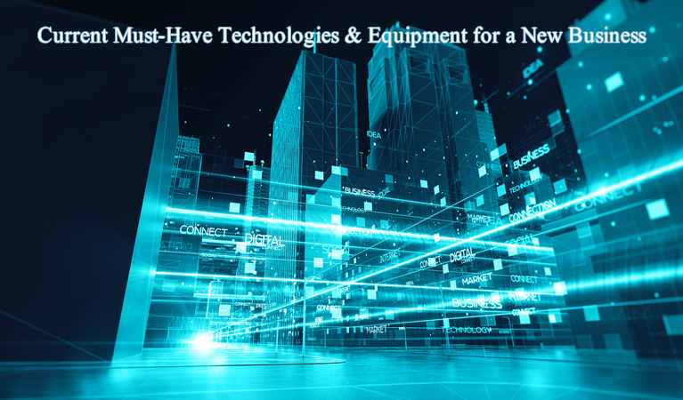 Current Must-Have Technologies and Equipment for a New Business