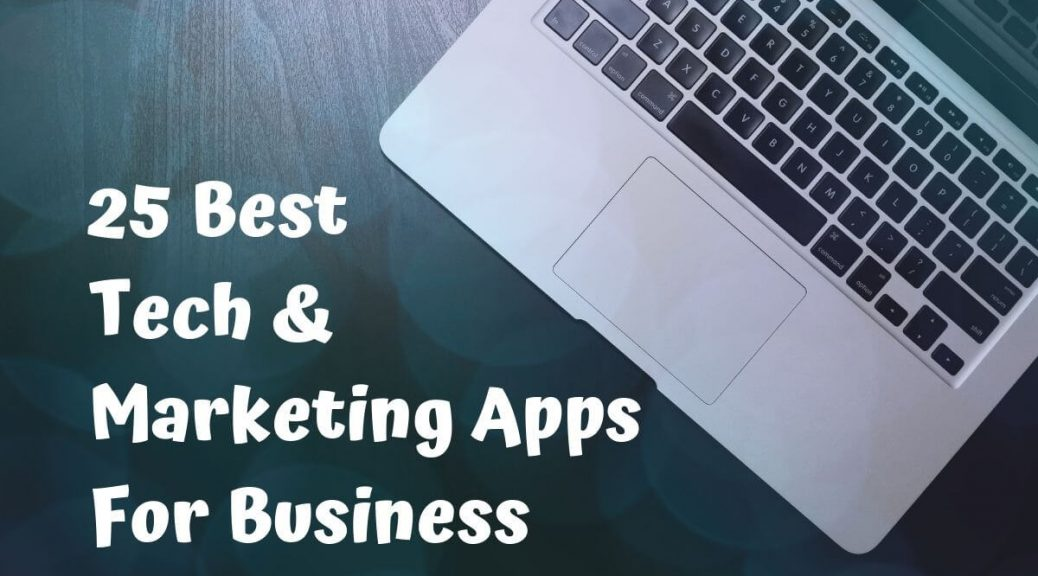Top 25 Tech and Marketing Apps for Business